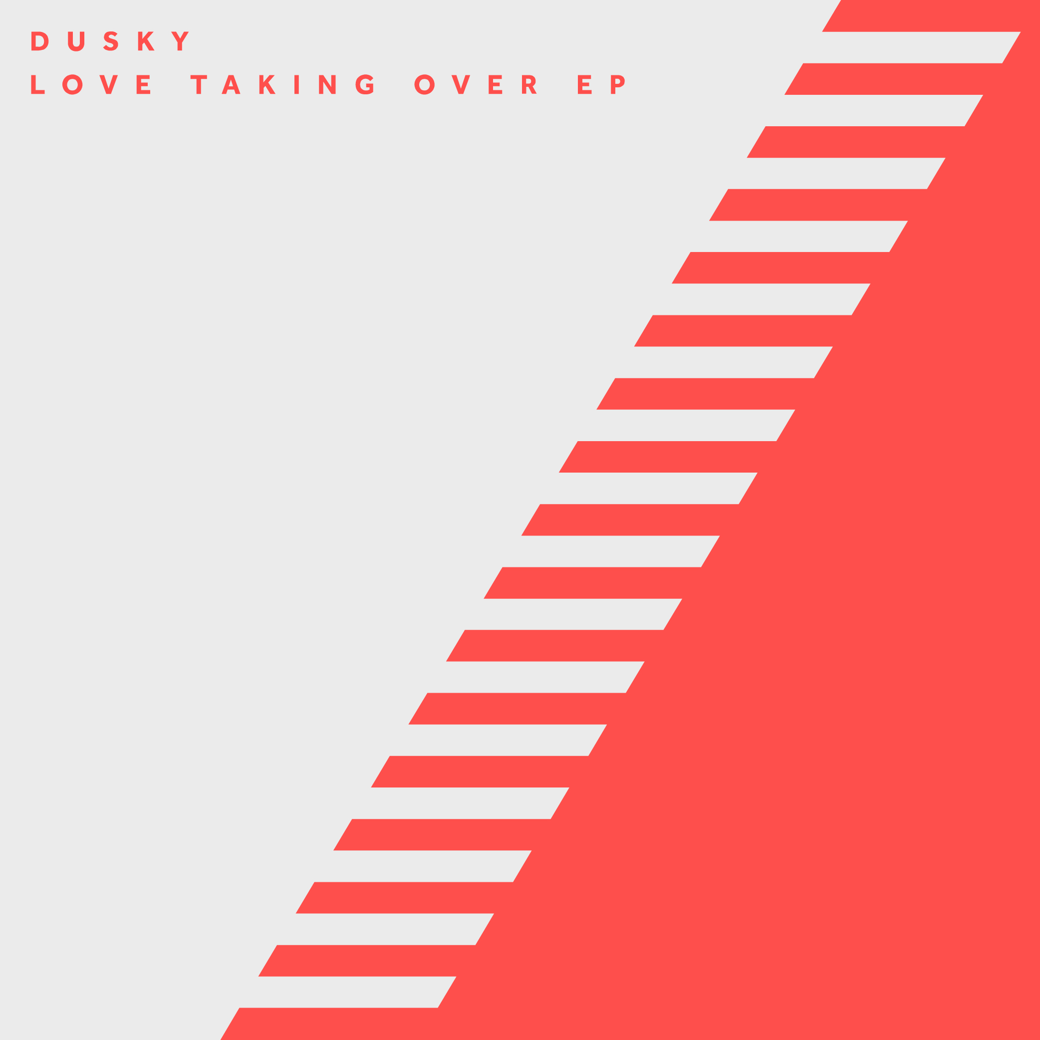 DUSKY – LOVE TAKING OVER EP