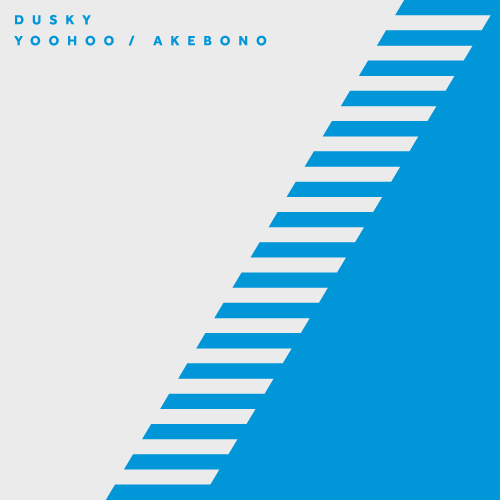 DUSKY – YOOHOO / AKEBONO