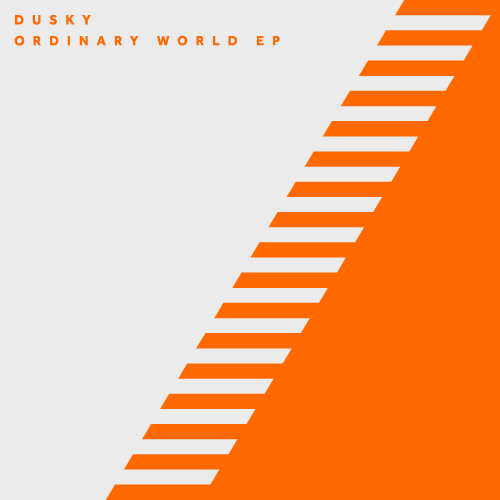 DUSKY – ORDINARY WORLD EP