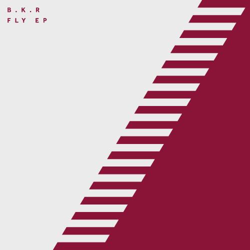 B.K.R – FLY EP