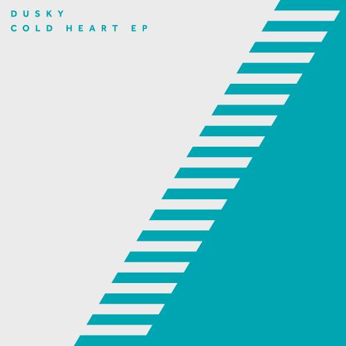 DUSKY – COLD HEART EP